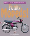 Funky Mopeds! - The 1970s Sports Moped phenomenon - Richard Skelton
