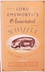 Lord Emsworth's Annotated Whiffle: The Care of the Pig by Augustus Whiffle - James Hogg