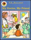 My Doctor, My Friend - P.K. Hallinan