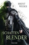 Schattenblender: Roman (Licht-Saga (The Lightbringer) 4) (German Edition) - Brent Weeks, Michaela Link