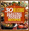 Electric Pressure Cooker Cookbook: 30 Easy & Delicious, Dairy & Gluten Free Low Carb Recipes Under 15 Minutes (Electric Pressure Cooker Recipes, Low Carb ... Cookbook, Paleo Pressure Cooker Cookbook) - Ashley Hill