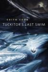 Tuckitor's Last Swim: A Tor.Com Original - Edith Cohn
