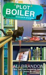 Plot Boiler (A Black Cat Bookshop Mystery) - Ali Brandon