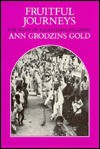 Fruitful Journeys: The Ways of Rajasthani Pilgrims - Ann Grodzins Gold