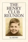 The Henry Club Reunion - Henry