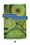 The Myth and Ritual Theory: On the Liturgical Cosummation of Philosophy - Robert A. Segal