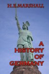A History of Germany - H.E. Marshall