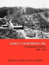 Early California Oil: A Photographic History, 1865 1940 - Kenny Arthur Franks, Paul F. Lambert