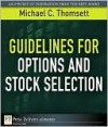 Guidelines for Options and Stock Selection - Michael C. Thomsett