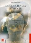 La Conciencia Viviente - Jose Luis Diaz