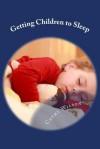 Getting Children to Sleep: Sleep Habits for Good Health - Cathy Wilson