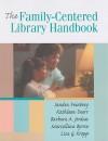Family-centered Library Handbook - Sandra Feinberg, Barbara Jordan, Kathleen Deerr