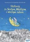 Historia ze Świętym Mikołajem i mlecznymi zębami - Katarzyna Szczepańska-Kowalczuk