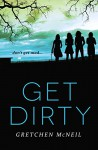 Get Dirty (Don't Get Mad) - Gretchen McNeil
