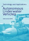 Technology and Applications of Autonomous Underwater Vehicles - Gwyn Griffiths