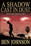 A Shadow Cast in Dust - Ben Johnson