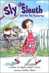 Sly the Sleuth and the Pet Mysteries - Donna Jo Napoli, Robert Furrow, Heather Maione