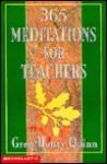 365 Meditations for Teachers - Greg Henry Quinn