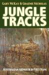 Jungle Tracks: Australian Armour in Viet Nam - Gary McKay, Graeme Nicholas
