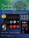 Nuclear Cardiology Review - Wael A. Jaber, Manuel D. Cerqueira