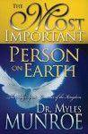The Most Important Person on Earth: The Holy Spirit, the Heavenly Governor - Myles Munroe