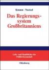 Das Regierungssystem Grossbritanniens: Eine Einfuhrung - Thomas Krumm, Thomas Noetzel