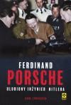 Ferdinand Porsche. Ulubiony inżynier Hitlera - Karl Ludvigsen, Grzegorz Siwek