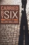 Carried By Six - Allen Ballard