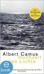 Hochzeit des Lichts / Heimkehr nach Tipasa. Impressionen am Rande der Wüste. - Albert Camus