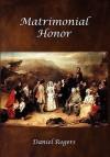 Matrimonial Honor - Daniel Rogers