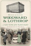 Woodward & Lothrop: A Store Worthy of the Nation's Capital (Landmark Department Stores) - MIchael Lisicky, Tim Gunn
