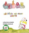 A E I O U História das cinco vogais - Luísa Ducla Soares, Manuela Bacelar