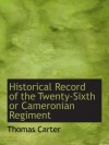 Historical Record of the Twenty-Sixth or Cameronian Regiment - Thomas Carter