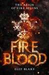 Fireblood (The Frostblood Saga) - Elly Blake