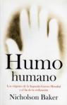 Humo humano: Los orígenes de la segunda guerra mundial y el fin de la civilización - Nicholson Baker, Gabriel Dols Gallardo, Jordi Beltran