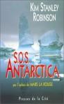 S.O.S. Antarctica - Kim Stanley Robinson