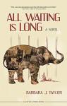 All Waiting Is Long - Barbara J. Taylor