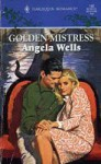 Golden Mistress - Angela Wells