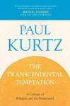 The Transcendental Temptation: A Critique of Religion and the Paranormal - Paul Kurtz
