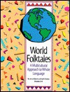 World Folktales: A Multicultural Approach to Whole Language - Jerry Mallett, Keith Polette