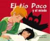 El tio Paco y el miedo - Ricardo Alcantara, Sebastia Serra