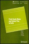Field Scale Water And Solute Flux In Soils - K. Roth, William A. Jury