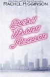 Every Wrong Reason - Rachel Higginson