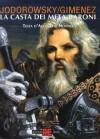La casta dei Meta-Baroni, Vol. 5: Testa d'Acciaio il Nonno - Alejandro Jodorowsky, Juan Giménez