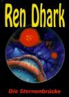 Ren Dhark, Bd. 12, Die Sternenbrücke (Ren Dhark, Classic-Zyklus, #12) - Kurt Brand