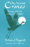 One Hundred Cranes: Praying with the Chorus of Creation - William John Fitzgerald