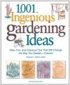 1,001 Ingenious Gardening Ideas: New, Fun and Fabulous That Will Change the Way You Garden - Forever! (Rodale Garden Book) - Deborah Martin