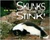 Skunks Do More Than Stink! - Dorothy M. Souza