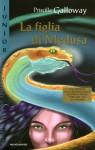 La figlia di Medusa - Priscilla Galloway, Renata Morteo