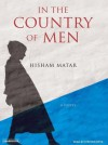 In the Country of Men: A Novel - Hisham Matar, Stephen Hoye